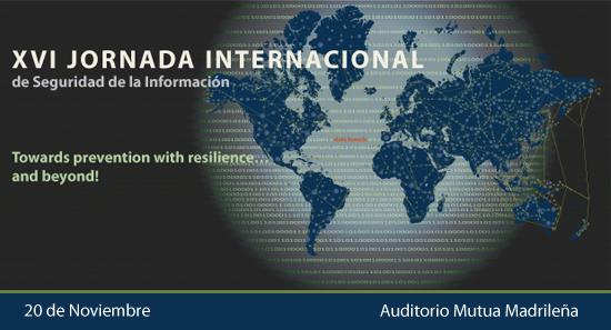 XVI Jornada Internacional de ISMS Forum, Towards prevention with resilience… and beyond!