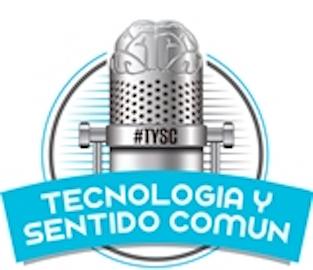 Podcast Tecnología y Sentido Común