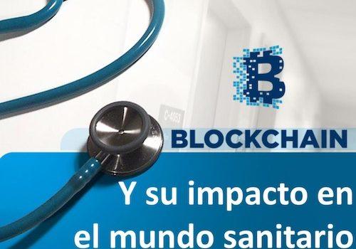 Blockchain y su impacto en el mundo sanitario